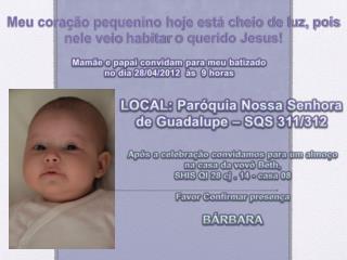LOCAL: Paróquia Nossa Senhora de Guadalupe – SQS 311/312