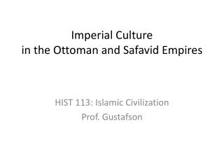 Imperial  Culture  in the Ottoman and  Safavid  Empires