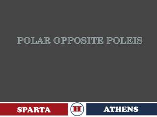 POLAR OPPOSITE POLEIS