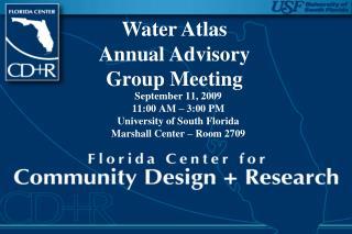 September 11, 2009 11:00 AM – 3:00 PM University of South Florida Marshall Center – Room 2709