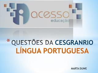 QUESTÕES DA  CESGRANRIO LÍNGUA PORTUGUESA
