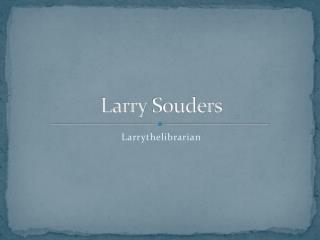 Larry  Souders