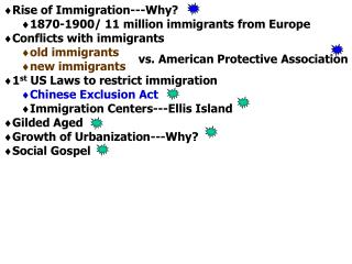 Rise of Immigration---Why? 1870-1900/ 11 million immigrants from Europe Conflicts with immigrants