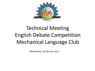 Technical Meeting English Debate Competition Mechanical Language Club