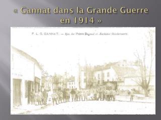 «Gannat  dans la Grande Guerre en  1914»