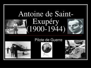 Antoine de Saint-Exup�ry (1900-1944)
