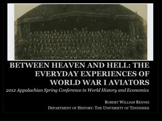 Between Heaven and Hell: The Everyday Experiences of World War I Aviators