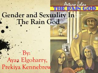 Gender and Sexuality In The Rain God