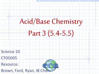 Acid/Base Chemistry Part 3 (5.4-5.5)