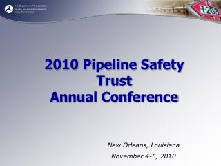 2010 Pipeline Safety Trust Annual Conference