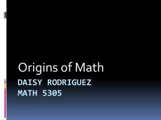 Daisy  rodriguez Math 5305