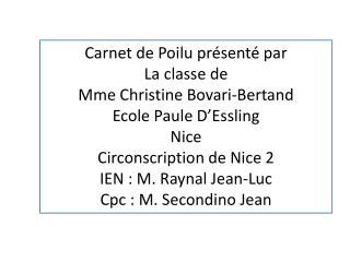 Carnet de Poilu présenté par  La classe de  Mme Christine  Bovari - Bertand Ecole Paule D'Essling