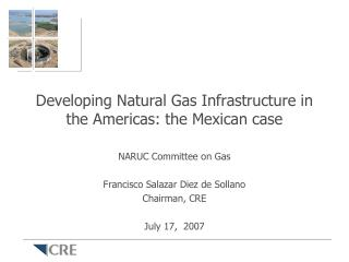 Developing Natural Gas Infrastructure in the Americas: the Mexican case