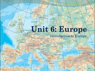 Unit 6:  Europe