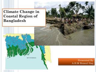 Climate Change in Coastal Region of Bangladesh