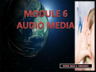 MODULE 6 AUDIO MEDIA