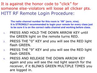 PRESS AND HOLD THE DOWN ARROW KEY until the GREEN light on the remote turns RED.