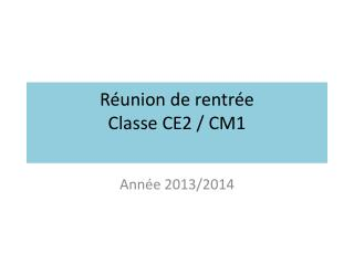 R�union de rentr�e  Classe CE2 / CM1