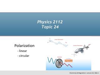 Physics 2112 Topic 24
