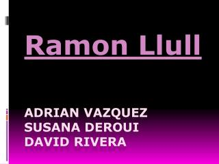 Adrian Vazquez susana deroui david rivera