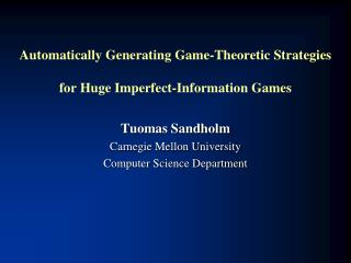 Automatically Generating Game-Theoretic Strategies  for Huge Imperfect-Information Games