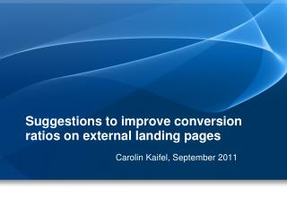 Suggestions to improve conversion ratios on external landing pages