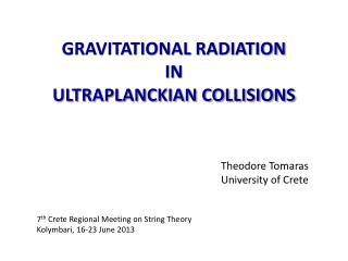 GRAVITATIONAL RADIATION  IN ULTRAPLANCKIAN COLLISIONS