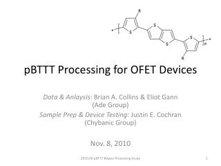 pBTTT  Processing for OFET Devices