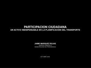 PARTICIPACION CIUDADANA UN ACTIVO INDISPENSABLE EN LA PLANIFICACION DEL TRANSPORTE