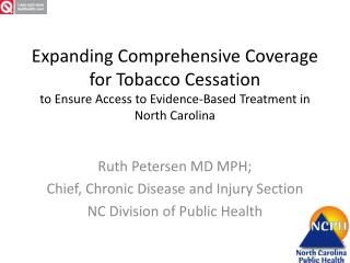 Ruth Petersen MD MPH;  Chief, Chronic Disease and Injury Section NC Division of Public Health