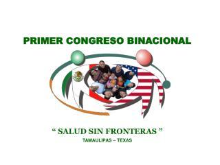 PRIMER CONGRESO BINACIONAL