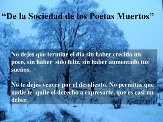 """""""De la Sociedad de los Poetas Muertos"""""""