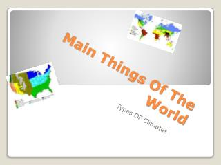 Main Things Of The World
