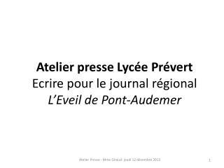 Atelier presse Lycée Prévert  Ecrire pour le journal régional   L'Eveil de Pont-Audemer