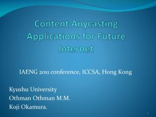 Content Anycasting Applications for Future  Internet