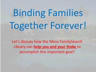 Binding Families Together Forever!