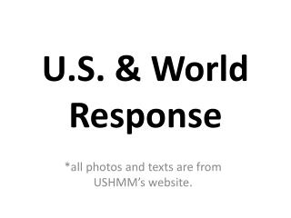 U.S. & World Response