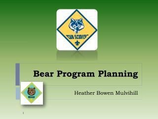 Bear Program Planning