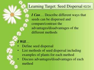 Learning Target: Seed Dispersal  02/24