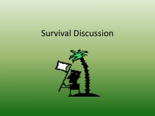 Survival Discussion