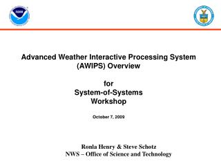 Advanced Weather Interactive Processing System  AWIPS Overview   for  System-of-Systems Workshop  October 7, 2009