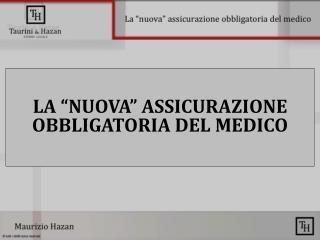 """LA """"NUOVA"""" ASSICURAZIONE OBBLIGATORIA DEL MEDICO"""
