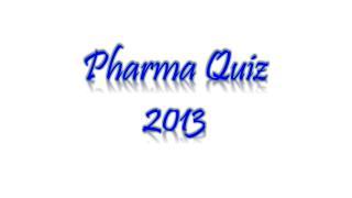 Pharma  Quiz 2013