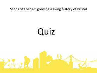 Seeds of Change: growing a living history of Bristol