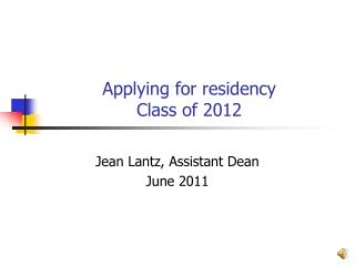 Applying for residency Class of 2012