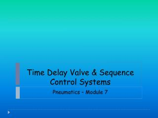 Time Delay Valve & Sequence  Control Systems