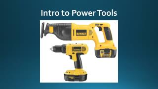 Intro to Power Tools
