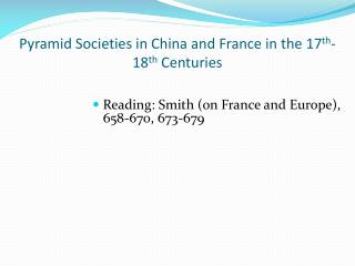 Pyramid Societies in China and France in the 17 th -18 th  Centuries