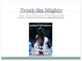 Freak the Mighty by Rodham  Philbrick