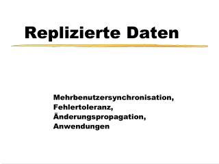 Replizierte Daten